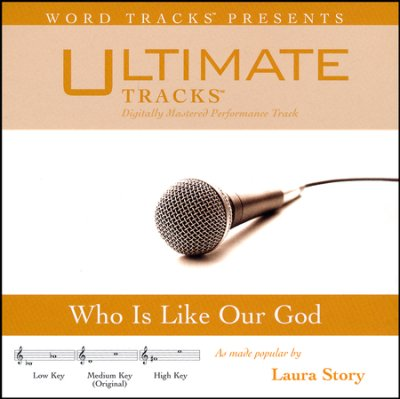 Who Is Like Our God (Ampb: Laura Story)