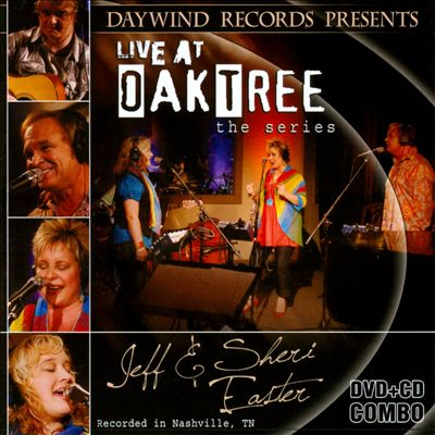 Live at Oaktree: Jeff & Sheri Easter (CD+DVD)
