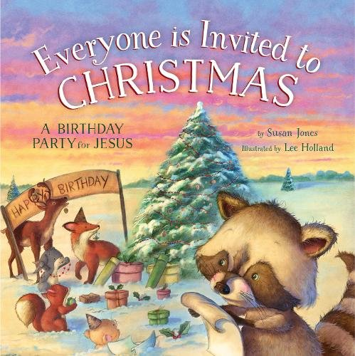 Everyone Is Invited To Christmas A Birthday Party For Jesus Susan