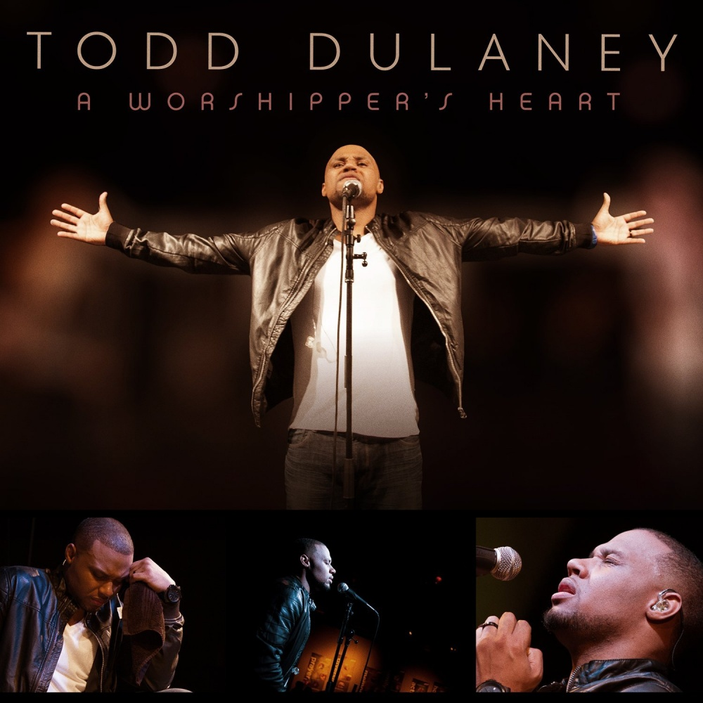 a worshipper s heart   todd dulaney music daywind