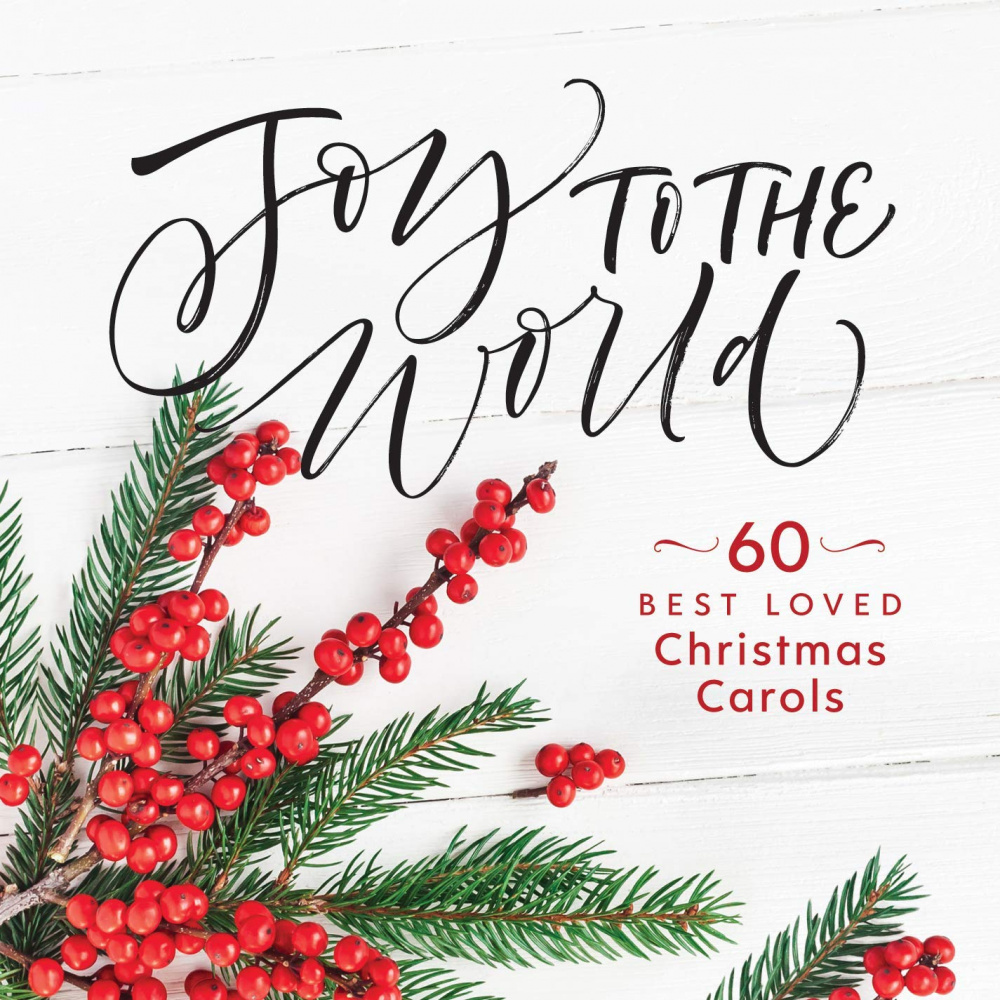 joy to the world 60 best loved christmas carols