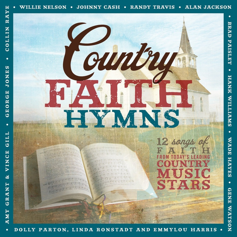 Country Faith Hymns 12 Songs Of Faith From Today S