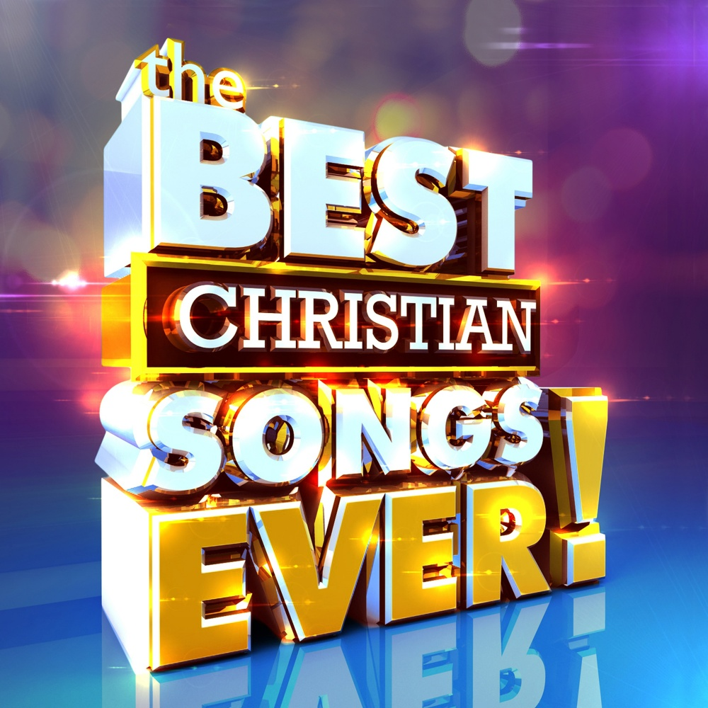 The Best Christian Songs Ever - Various Artists (Music ... Christian Music
