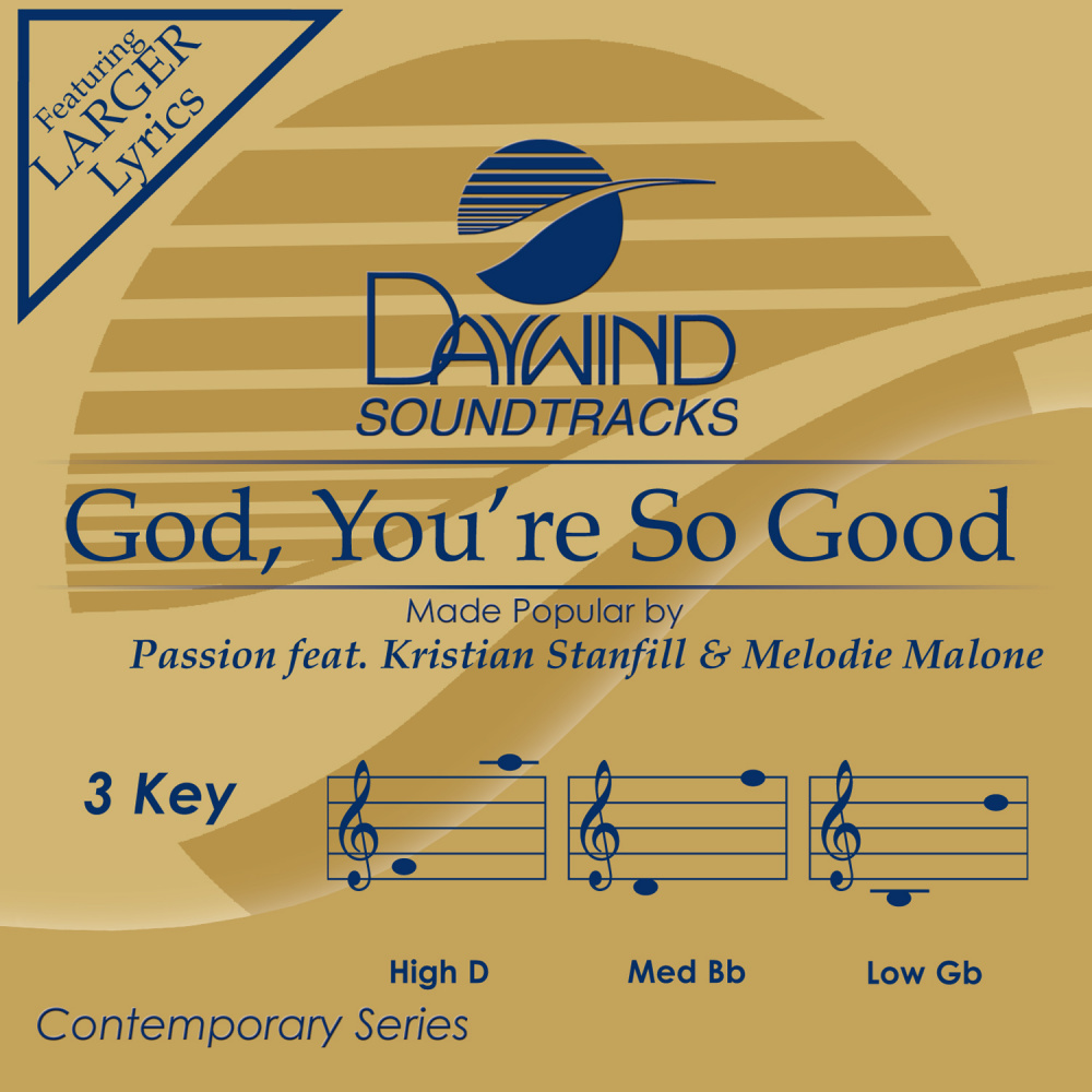 God, You're So Good - Passion feat  Kristian Stanfill & Melodie