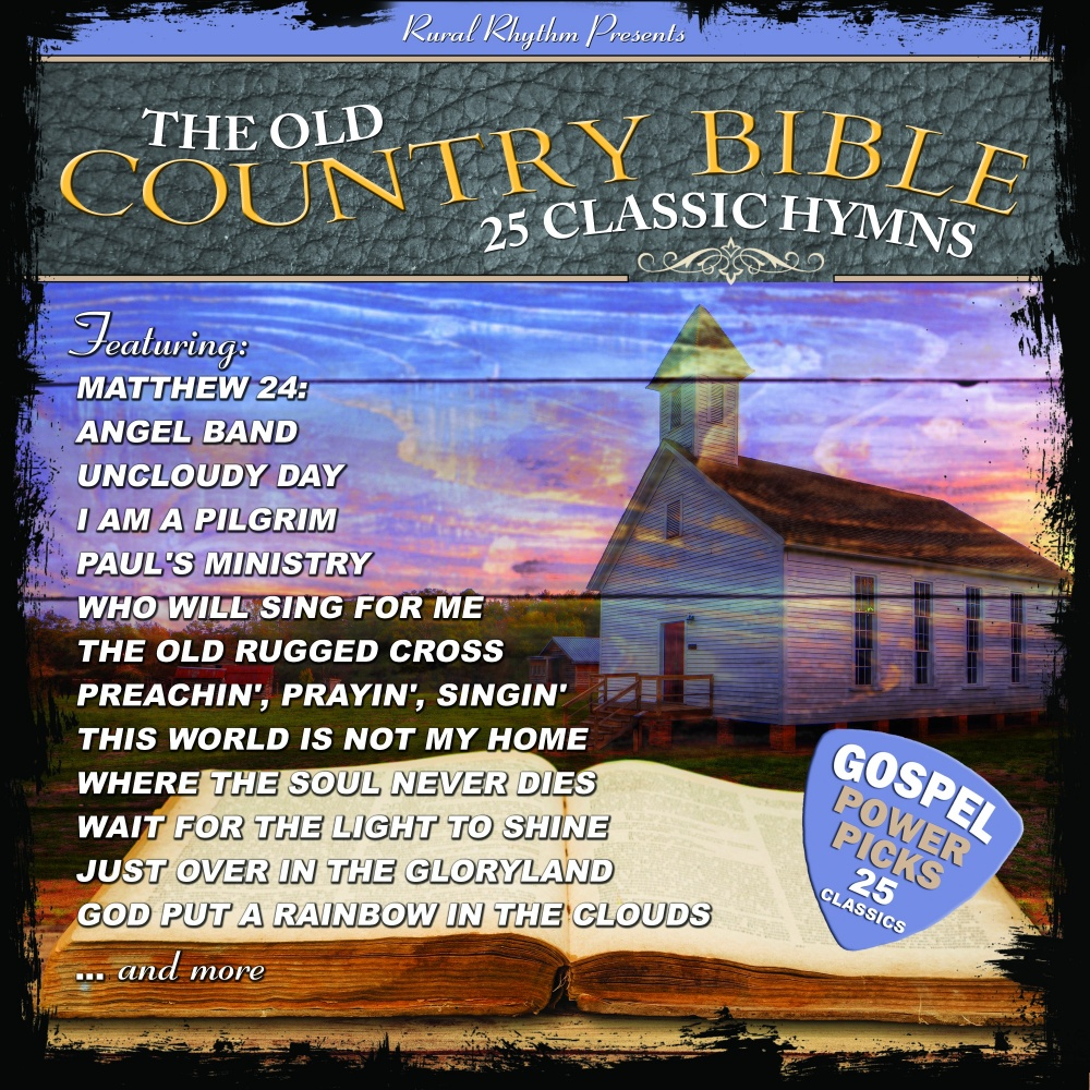 The Old Country Bible: 25 Classic Hymns - Various (Music) | daywind.com