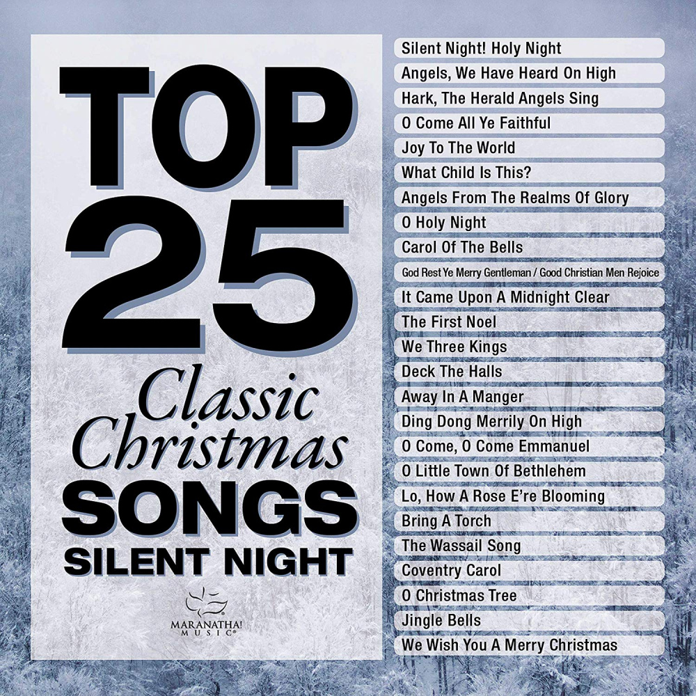 Top Christmas Songs.Top 25 Classic Christmas Songs Silent Night Maranatha