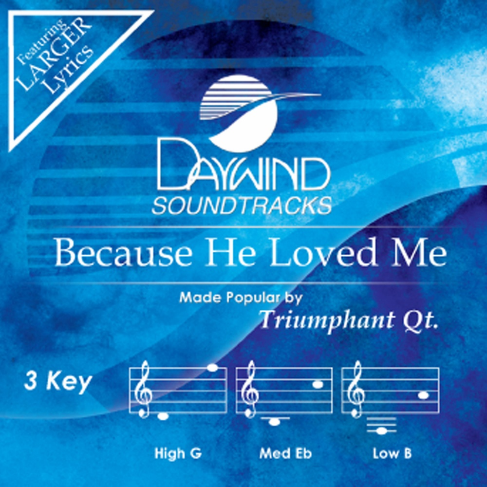 Because he loved me triumphant quartet christian accompaniment because he loved me triumphant quartet christian accompaniment tracks daywind daywind hexwebz Images