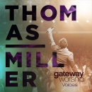 Gateway Worship Voices: Thomas Miller (CD+Enhanced Bonus DVD)