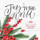 Joy to the World: 60 Best-Loved Christmas Carols