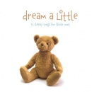 The Little Series: Dream A Little