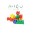 The Little Series: Play A Little