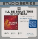 I'll Be Brave This Christmas