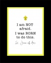 I Am Not Afraid, St. Joan of Arc Matted Print