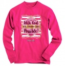 With God, All Things Are Possible, Long Sleeve Shirt, Pink, X-Large