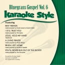 Karaoke Style: Bluegrass Gospel Vol. 6
