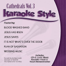 Karaoke Style: Cathedrals, Vol. 3
