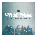 I Can Only Imagine: The Very Best Of MercyMe image