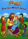 The Beginner's Bible: Stories About Jesus
