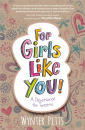 For Girls Like You! A Devotional for Tweens
