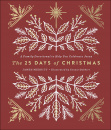 The 25 Days of Christmas: A Family Devotional to Help You Celebrate Jesus