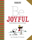 Be Joyful: Peanuts Wisdom To Carry You Through