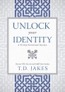 Unlock Your Identity A 90 Day Devotional: Discover Who You Are and Fulfill Your Destiny