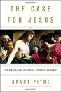 The Case For Jesus: The Biblical & Historical Evidence For Christ