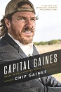 Capital Gaines:Smart Things I Learned Doing Stupid Stuff