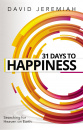 31 Days to Happiness: How to Find What Really Matters in Life (Revised)