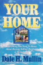 Your Home: A Home Buying, Selling, Building, Remodeling Guide