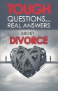Tough Questions...Real Answers About Divorce