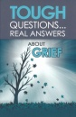 Tough Questions...Real Answers About Grief