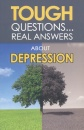 Tough Questions...Real Answers About Depression