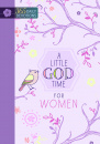 A Little God Time for Women: 365 Daily Devotions