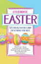 Celebrating Easter: 52 Fun Activities and Devotions for Kids