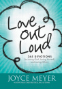 Love Out Loud: 365 Devotions for Loving God, Loving Yourself, and Loving Others (Faith Words)