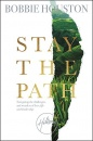 Stay the Path: Navigating the Challenges and Wonder of Life, Love, and Leadership (Hardcover)