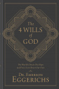 The 4 Wills of God:The Way He Directs our Steps and Frees Us To Direct Our Own