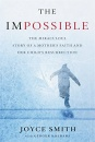 The Impossible: The Miraculous Story of a Mother's Faith and Her Child's Resurrection