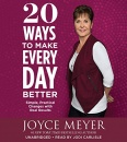 20 Ways to Make Every Day Better: Simple, Practical Changes with Real Results (Audiobook)