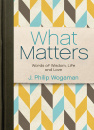 What Matters: Words of Widsom, Life and Love
