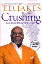 Crushing: God Turns Pressure Into Power (Large-Print)