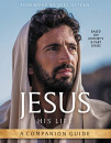 Jesus: His Life: A Companion Guide