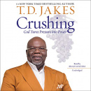 Crushing: God Turns Pressure Into Power (Unabridged Audio CD)