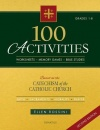 100 Activities Based on the Catechism of the Catholic Church (Second Edition)