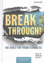Breakthrough! The Bible for Young Catholics: NABRE