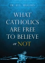 What Catholics Are Free To Believe or Not