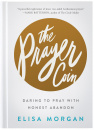 The Prayer Coin: Daring to Pray with Honest Abandon