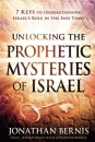 Unlocking the Prophetic Mysteries of Israel: 7 Keys to Understanding Israel's Role in the End-Times