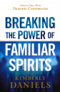 Breaking The Power Of Familiar Spirits
